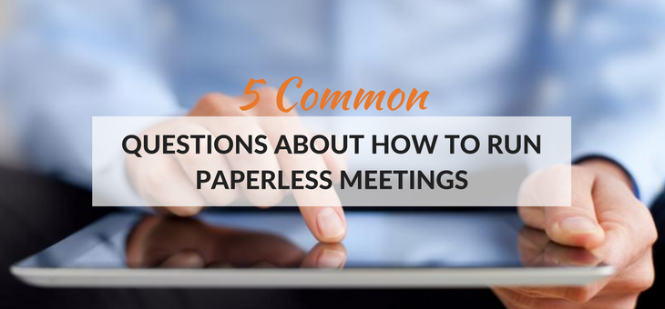 5 Common questions about how to run paperless meetings