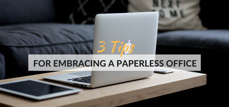 3 Tips for embracing a paperless office